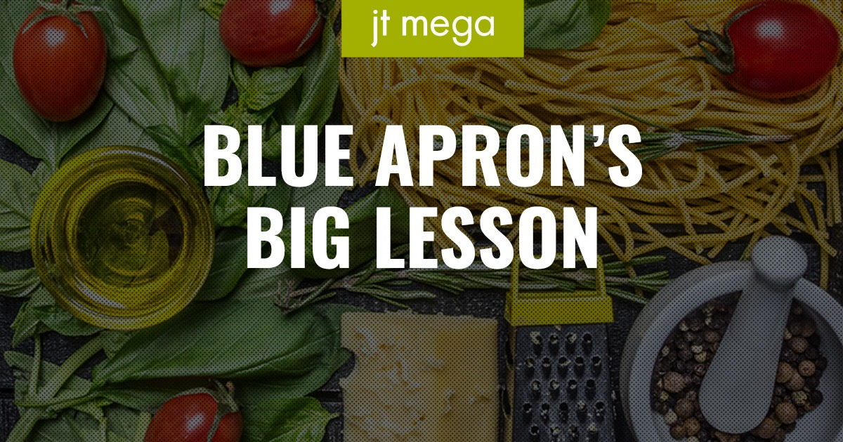 Blue Apron's Big Lesson