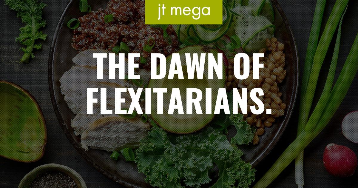 The Dawn of Flexitarians.