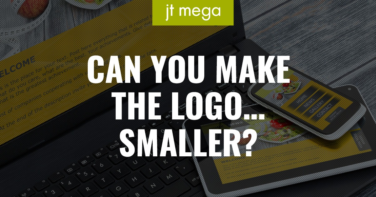 Can You Make the Logo…Smaller?