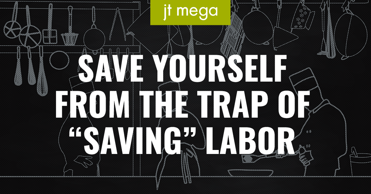 "Save yourself from the trap of ""saving"" labor"