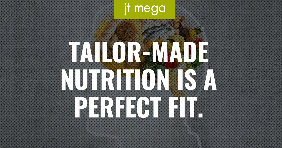 Tailor-made nutrition is a perfect fit.