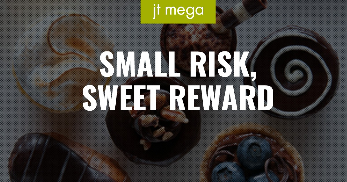 Small Risk, Sweet Reward