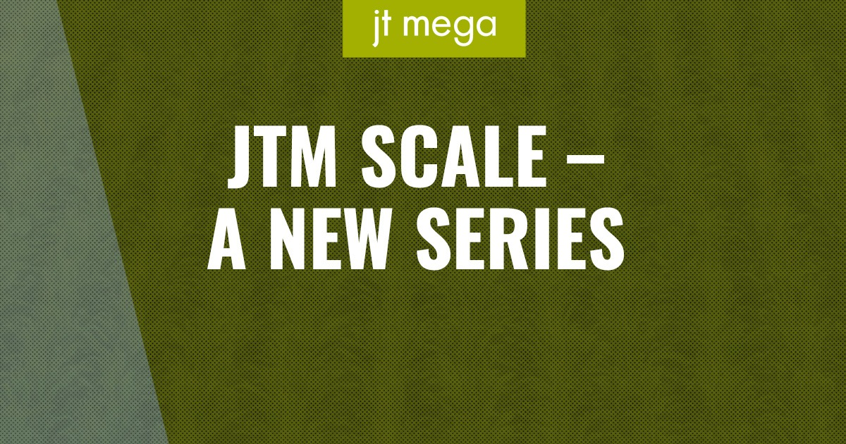 JTM Scale: A New Series