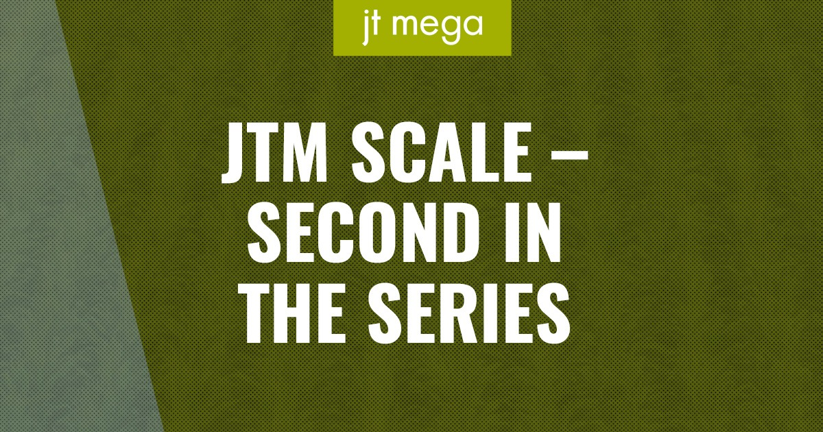 JTM Scale: Second in the Series
