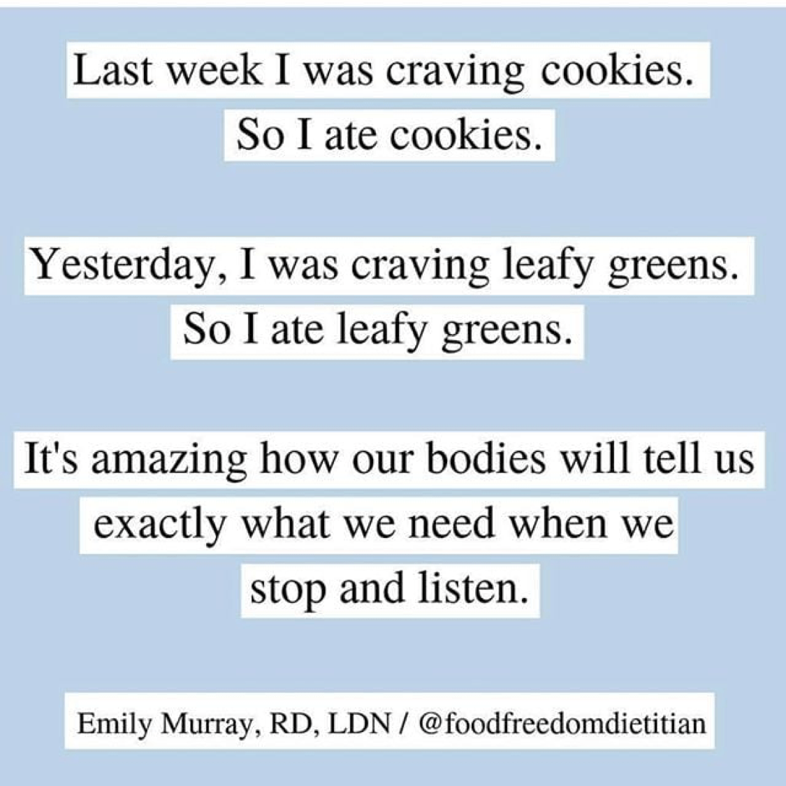 """""""Last week I was craving cookies. So I ate cookies. ..."""" and other intuitive eating thoughts from Emily Murray, RD, LDN @foodfreedomdietitian"""
