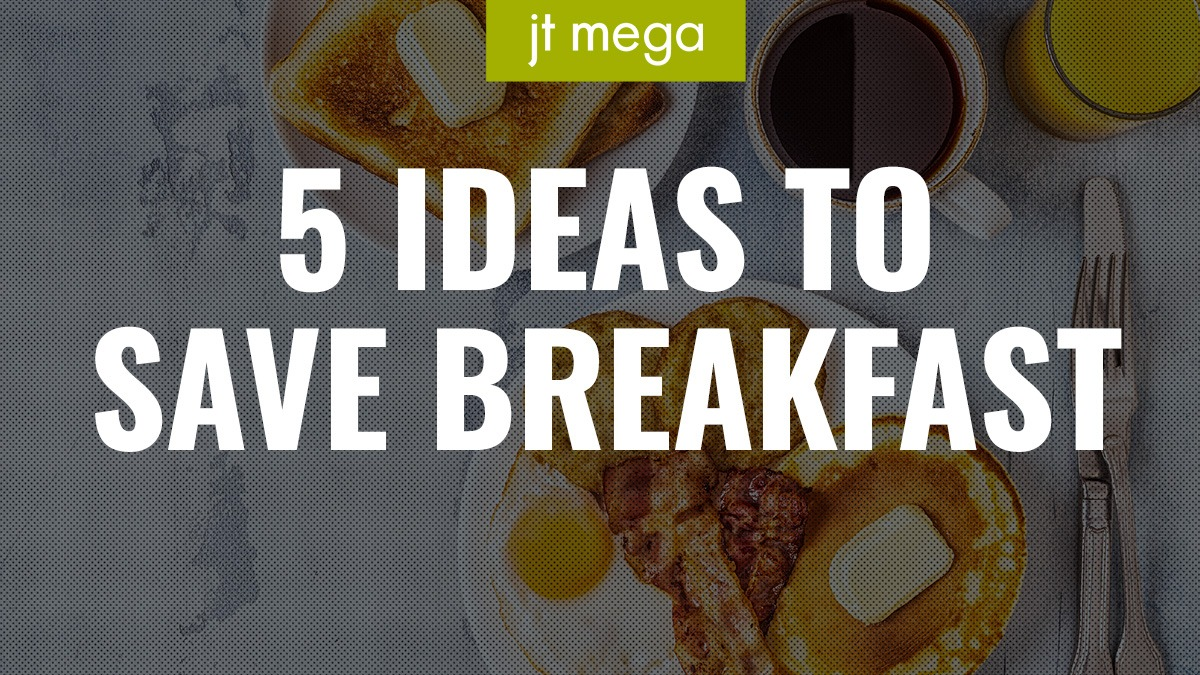 5 ideas to save breakfast