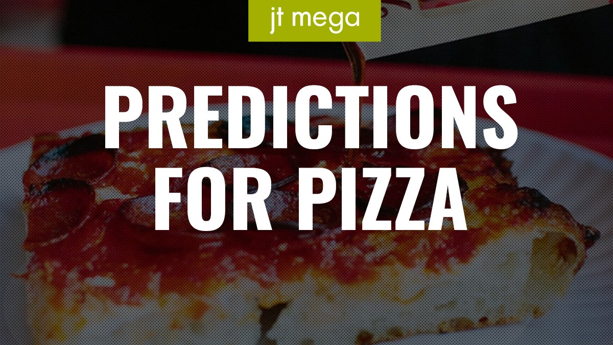 Predictions for Pizza