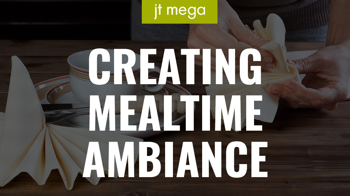 Creating Mealtime Ambiance