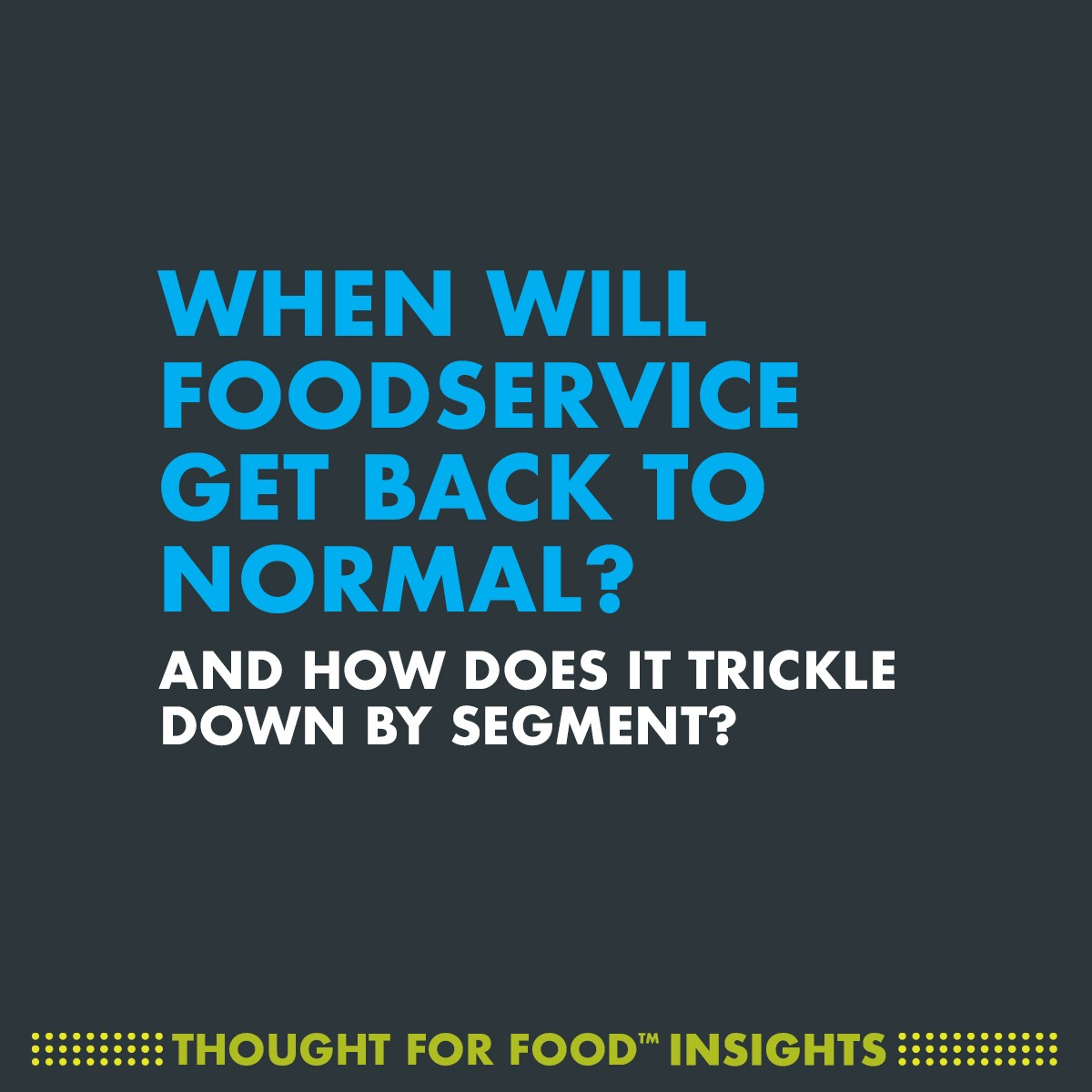 When will foodservice get back to normal?